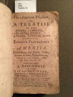 The American physitian; or, A treatise of the roots, plants, trees, shrubs, fruit, herbs, &c. growing in the English plantations in America. : Describing the place, time, names, kindes, temperature, vertues and uses of them, either for diet, physick, &c. Whereunto is added a discourse of the cacao-nut-tree, and the use of its fruit; with all the ways of making of chocolate. The like never extant before. By W. Hughes.