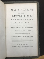 May-day: or, the little gipsy. : A musical farce, of one act. To which is added The theatrical candidates. A musical prelude. As they are both performed at the Theatre-Royal, in Drury-Lane.