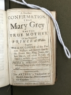 A further confirmation that Mary Grey was the true mother of the pretended Prince of Wales. : Together with an account of the private messages and letters sent by the French king, King James, the late Queen, and other persons of quality, to their agents in England. Published by William Fuller, who was privy to the whole management. To which is added, the author's vindication of himself, from the male-contents of this kingdom.