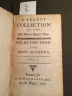 A select collection of the best modern English play's : [sic]. Selected from. The best author's [sic].