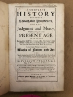 A compleat history of the most remarkable providences, both of judgment and mercy, which have hapned in this present age. : Extracted from the best writers, the author's own observations, and the numerous relations sent him from divers parts of the three kingdoms. To which is added, whatever is curious in the works of nature and art. The whole digested into one volume, under proper heads; being a work set on foot thirty years ago, by the Reverend Mr. Pool, author of the Synopsis criticorum: and since undertaken and finish'd, by William Turner, M.A. Vicar of Walberton, in Sussex. Recommended as useful to ministers in furnishing topicks of reproof and exhortation, and to private Christians for their closets and families.