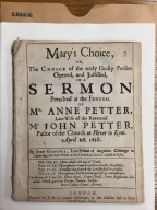 Mary's choice, or, The choice of the truly godly person opened, and justified, in a sermon preached at the funeral of Mrs. Anne Petter : late wife of the Reverend Mr. John Petter, pastor of the church at Hever in Kent. April 26. 1658. By John Glascock, late fellow of Magdalen Colledge in Cambridge, and now pastor of the church at Little Canfield in Essex.