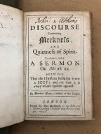 A discourse concerning meekness and quietness of spirit. : To which is added, A sermon on Acts 28. 22. shewing that the Christian religion is not a sect; and yet that it is every where spoken against· By Matthew Henry, minister of the Gospel.