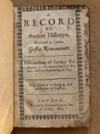 A record of ancient historyes, entituled in Latine, Gesta Romanorum. : Discoursing of sundry examples, for the advancement of vertue, and the abandoning of vice. Very pleasant in reading, and profitable in practice.