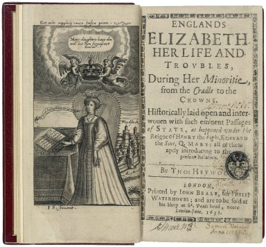 Englands Elizabeth: her life and troubles, during her minoritie, from the cradle to the crowne.