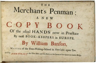 The merchant's penman: A new copy book of the usual hands now in practice by most book-keepers in Europe.