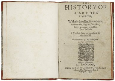 The history of Henrie the Fourth; vvith the battell at Shrewsburie, betweene the King and Lord Henry Percy, surnamed Henry Hotspur of the north. VVith the humorous conceits of Sir Iohn Falstalffe [sic].