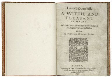 [Love's labour's lost] Loues labours lost. A vvittie and pleasant comedie, as it was acted by his Maiesties Seruants at the Blacke-Friers and the Globe.