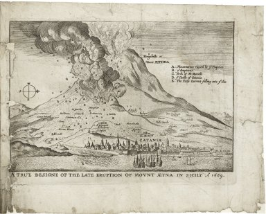 A true and exact relation of the late prodigious earthquake & eruption of Mount Ætna, or, Monte-Gibello; as it came in a letter written to His Majesty from Naples by the Right Honorable the Earle of...