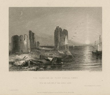 The remains of Flint Castle, (1840) [graphic] / drawn by G.F. Sargent ; engraved by John Woods.