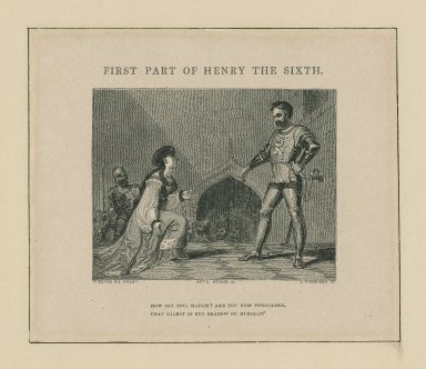 First part of Henry the Sixth ... how say you, madam? Are you now persuaded that Talbot is but a shadow of himself? act II, scene iii [graphic] / R. Cooke [sic], R.A. pinxt. ; J. Thompson sc.