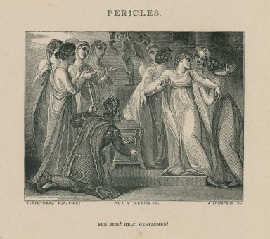 Pericles, act V, scene III, She dies! Help gentlemen! [graphic] / T. Stothard, R.A. pinxt. ; J. Thompson, sc.