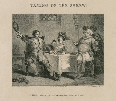 Taming of the shrew, act IV, scene 1, There take it you, trenchers cups, and all [graphic] / H Singleton pinxit. ; J Thompson sc.