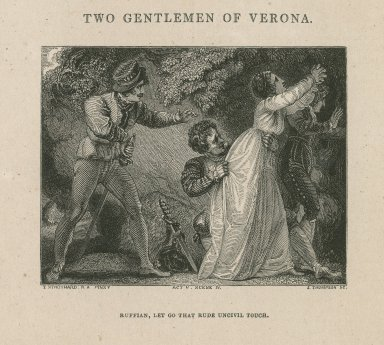 Two gentlemen of Verona, act V, scene IV, Ruffian, let go that rude uncivil touch [graphic] / T. Stothard, R.A. pinxt. ; J. Thompson sc.