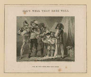 All's well that ends well, act IV, scene III : Nay, by your leave, hold your hands [graphic] / H. Thomson R.A. Pinxt. ; J. Thompson sc.