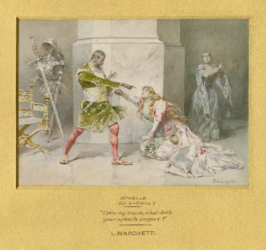 """Othello, Act 4, scene 2, """"Upon my knees, what doth your speech import?"""" [graphic] / L. Marchetti."""