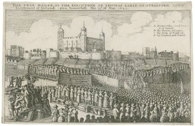 The true maner [sic] of the execution of Thomas Earle of Strafford, Lord Lieutenant of Ireland, upon Towerhill, the 12th of May 1641 [graphic] : Execution des Grafen Thomae von Stafford [sic] Statthalters in Irland auf de Tawersplatz in Londen, 12 Mai, 1641 / W.H.