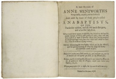 A true account of Anne Wentworths being cruelly, unjustly, and unchristianly dealt with by some of those people called Anabaptists ...