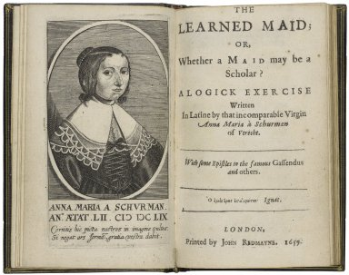 [Dissertatio de ingenii muliebris ad doctrinam. English] The learned maid; or, Whether a maid may be a scholar? A logick exercise written in Latine by that incomparable virgin Anna Maria à Schurman of Vtrecht. With some epistles to the famous Gassendus and others.