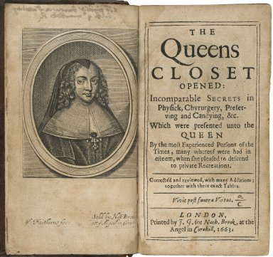 The Queens closet opened: incomparable secrets in physick, chyrurgery, preserving and candying, &c. Which were presented unto the Queen by the most experienced persons of the times...
