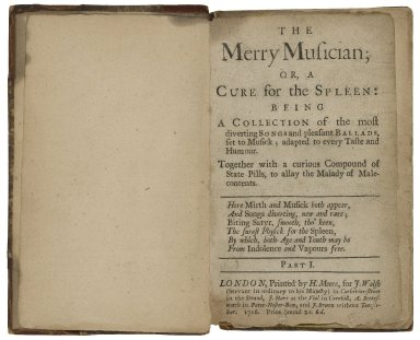 The merry musician; or, a cure for the spleen: being a collection of the most diverting songs and pleasant ballads, set to musick; ...