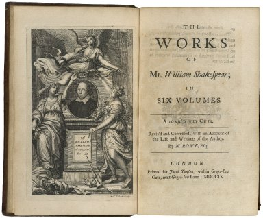 [Plays. 1709] The works of Mr. William Shakespear : in six volumes : adorn'd with cuts / revis'd and corrected, with an account of the life and writings of the author, by N. Rowe, Esq.
