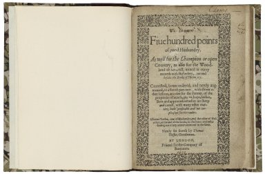 [Hundreth good pointes of husbandrie] 1610. Fiue hundred points of good husbandry. As well for the champion or open country, as also for the woodland or seuerall, mixed in euery moneth with huswifery, ouer and besides the booke of huswifery. Corrected, better ordered, and newly augmented, to a fourth part more, with diuers other lessons, as a diet for the farmer, of the properties of winds, plants, hops, herbes, bees and approued remedies for sheep and cattell, with many other matters, both profitable and not vnpleasant for the reader. Also two tables, one of husbandry, and the other of huswifery, at the end of the booke, for the better and easier finding out of any matter contained in the same. Newly set foorth by Thomas Tusser, Gentleman.