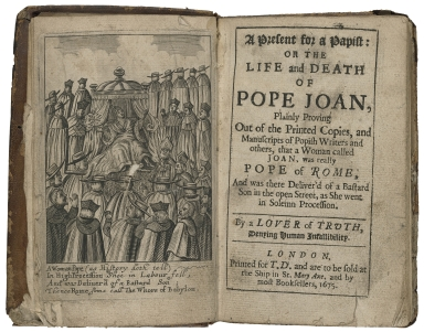 A present for a papist, or, The life and death of Pope Joan : plainly proving out of the printed copies and manuscripts of popish writers and others, that a woman called Joan was really Pope of Rome : and was there deliver'd of a bastard son in the open street as she went in solemn procession / by a Lover of Truth, denying human infallibility.