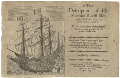 A true description of His Majesties royall ship, built this yeare 1637. at Wooll-witch in Kent. To the great glory of our English nation, and not paraleld in the whole Christian world. Published by authoritie.