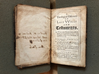 A theological discourse of last vvills and testaments. By William Assheton, D.D. rector of Beckenham in Kent, and chaplain to His Grace the Duke of Ormond.