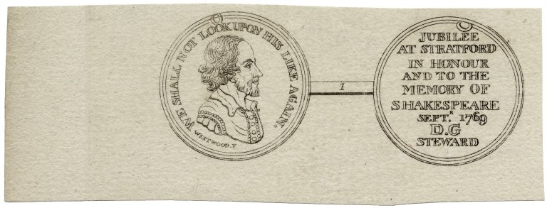 [Medal of Shakespeare] We shall not look upon his like again, Jubilee at Stratford in honour and to the memory of Shakespeare, Sept. 1769, D.G., steward [graphic] / Westwood, f.
