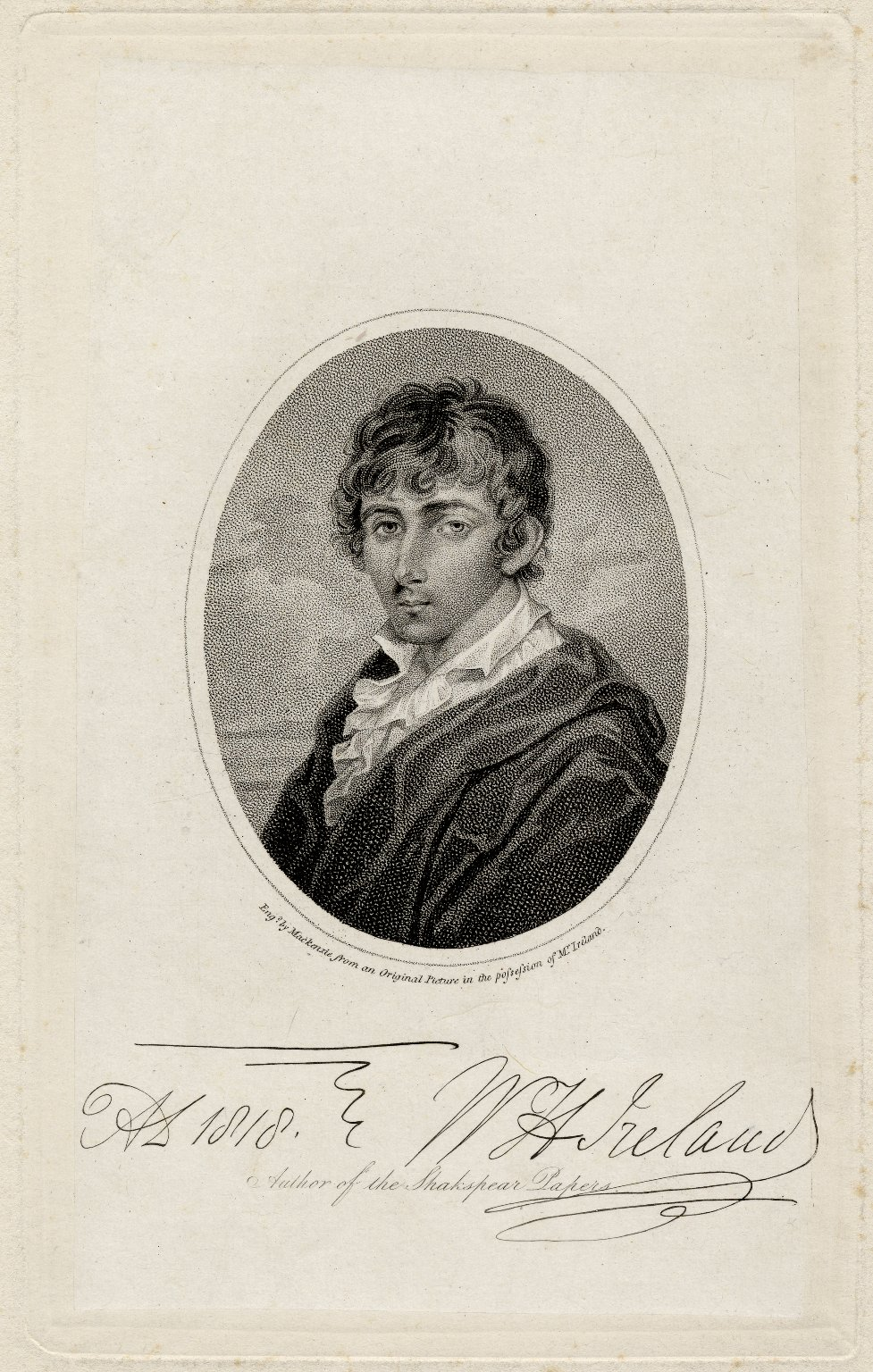 A. D. 1818. W. H. Ireland, author of the Shakspear [sic] papers [graphic] / engd. by Mackenzie from an original picture in the possession of Mr. Ireland.