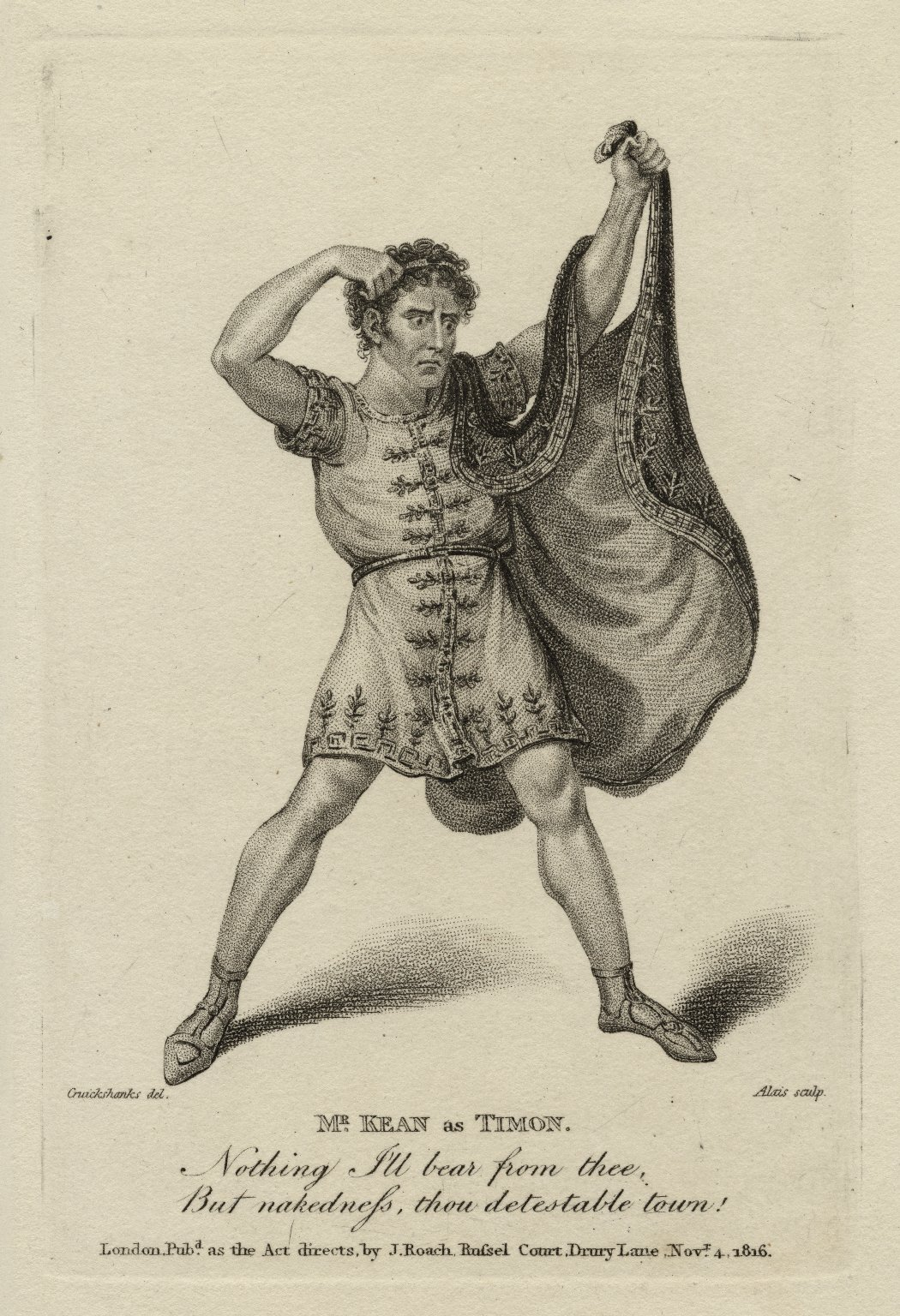 Mr. Kean as Timon [in Shakespeare's Timon of Athens] Nothing I'll bear from thee but nakedness, thou detestable town! [graphic] / Cruickshanks [sic], del. ; Alais, sculp.