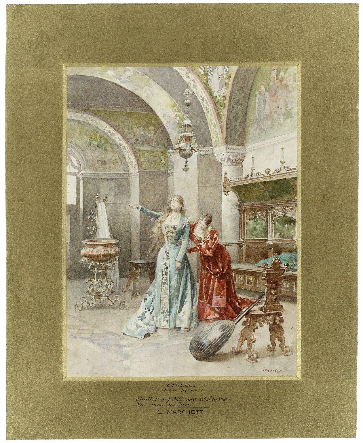 "Othello, act 4, scene 3: ""Shall I go fetch your nightgown? No! unpin me here"" [graphic] / L. Marchetti."