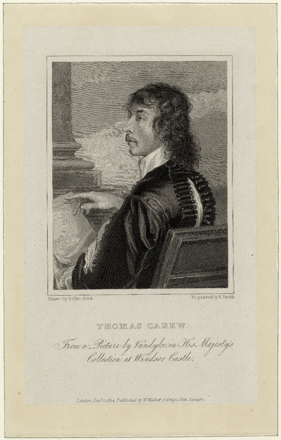 Thomas Carew [graphic] / from a picture by Vandyke in His Majesty's collection at Windsor castle ; drawn by G. Clint, A.R.A. ; engraved by E. Smith.