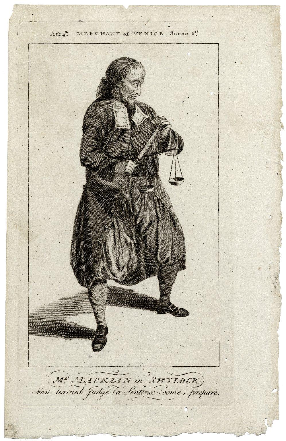 "Mr. Macklin in Shylock [in Shakespeare's Merchant of Venice]: ""Most learned Judge, a sentence, come, prepare"" [graphic] / [Johann Heinrich Ramberg]."