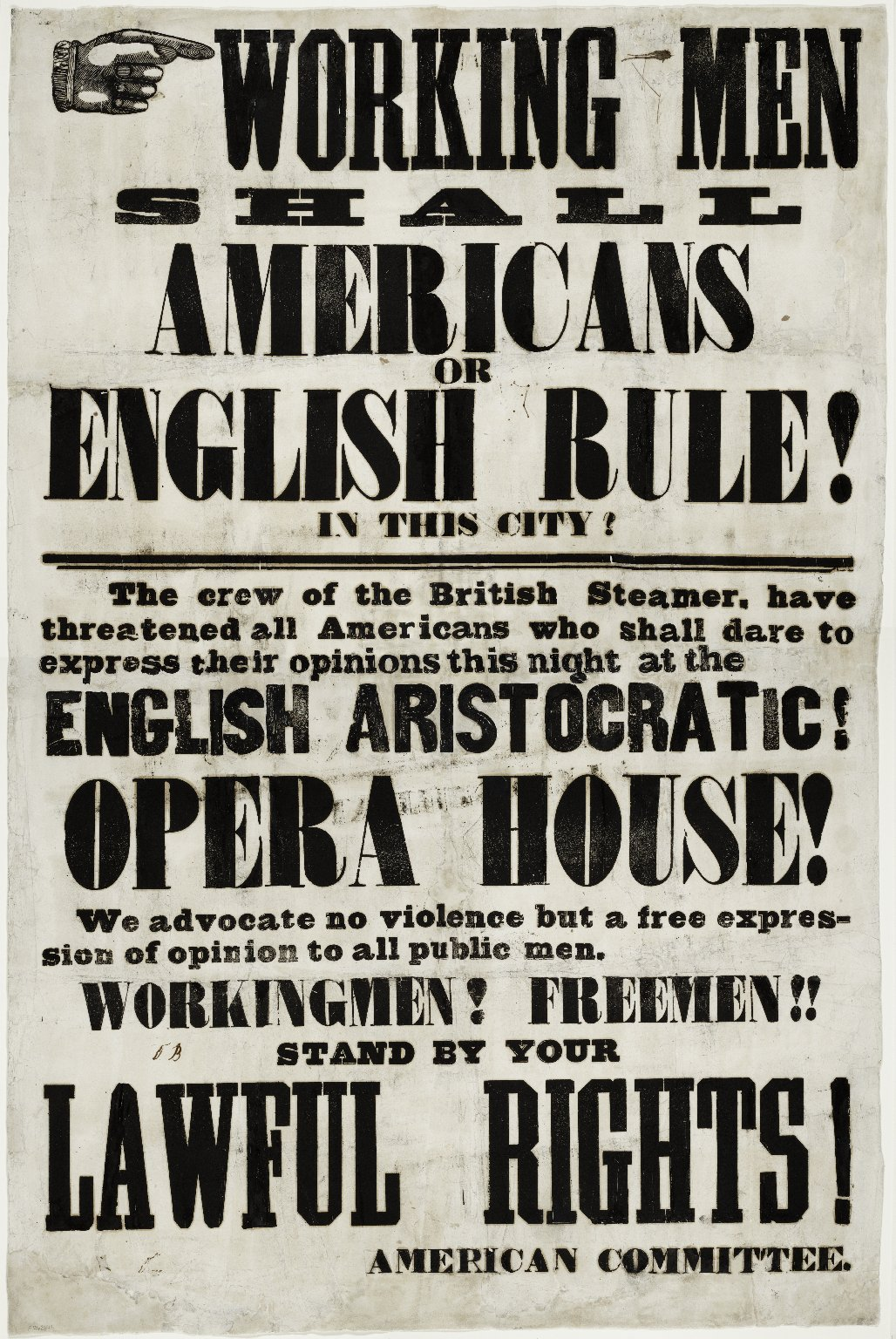 Working men, shall Americans or English rule! in this city? / American Committee.
