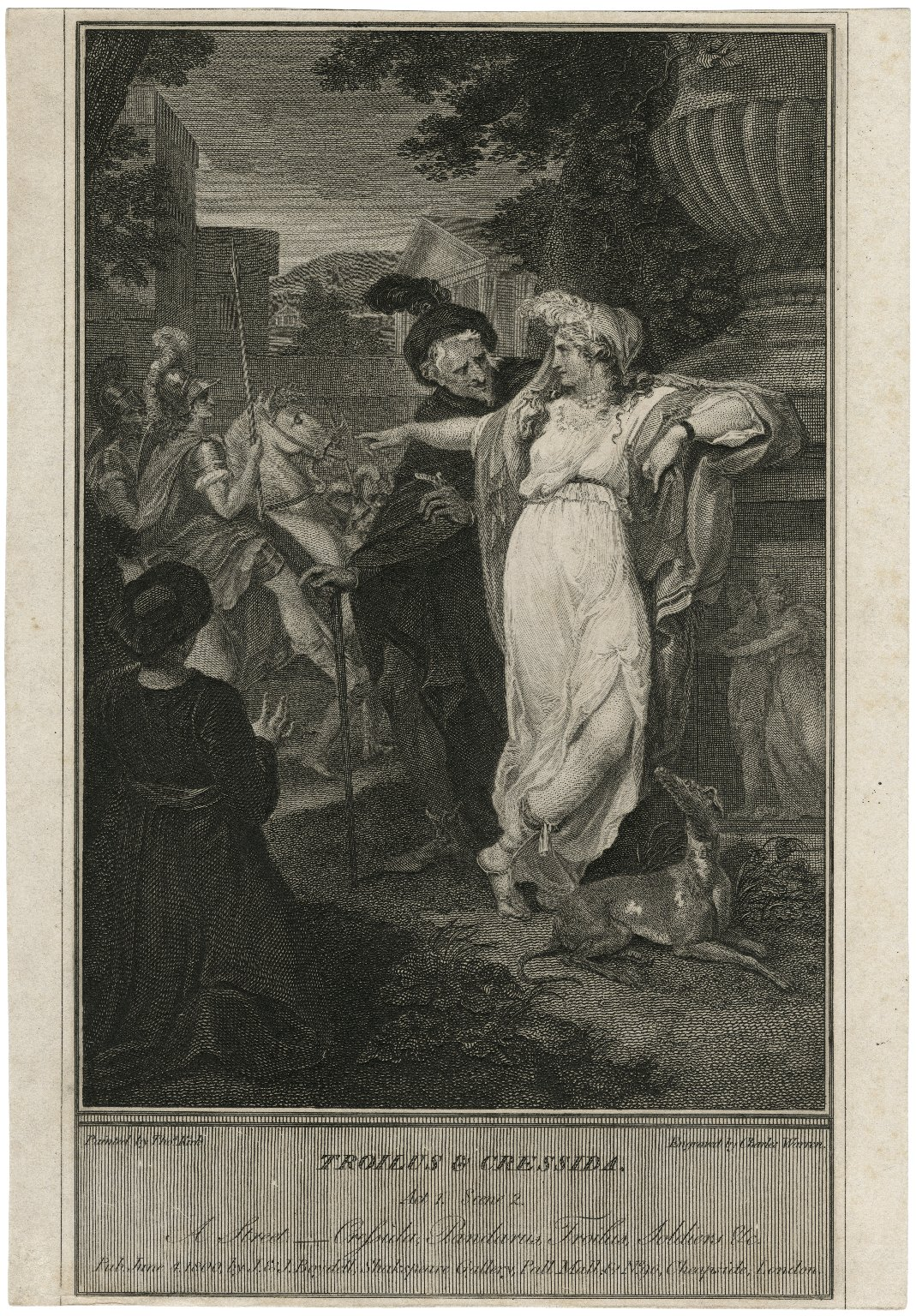Troilus & Cressida, act 1, sc. 2, a street, Cressida, Pandarus, Troilus, soldiers &c. [graphic] / painted by Thos. Kirk ; engraved by Charles Warren.