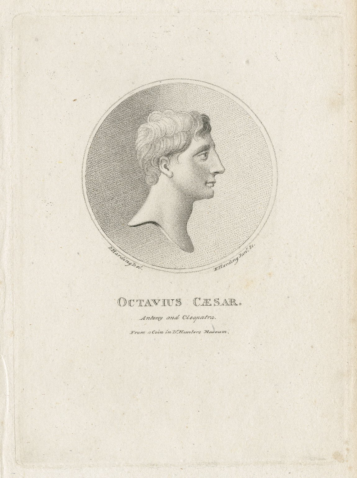 Octavius Caesar [from Shakespeare's play] Antony and Cleopatra, from a coin in Dr. Hunters museum [graphic] / S. Harding, del. ; E. Harding Junr., sc.