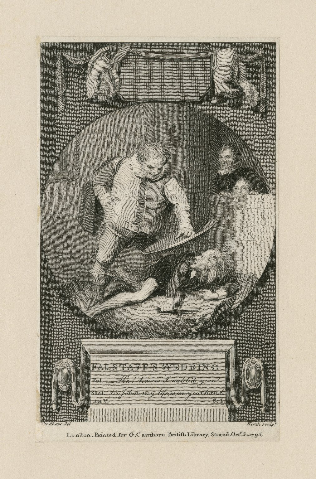 Falstaff's wedding, Fal.: Ha! have I nabb'd you? Shal.: Sir John, my life is in your hands, act. V, sc. 1 [graphic] / Stodhart del. ; Heath sculpt.