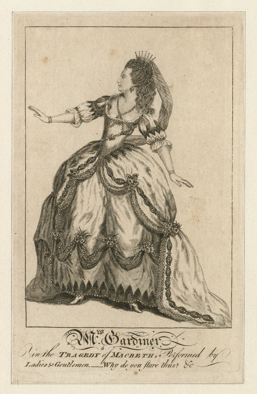 Mrs. Gardiner in the tragedy of Macbeth, performed by ladies & gentlemen: Why do you stare thus? &c. [graphic].
