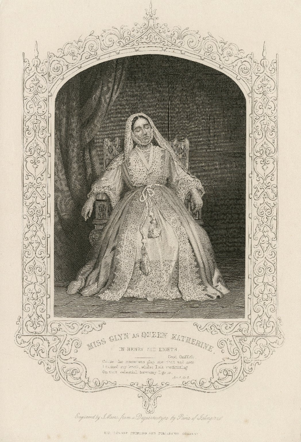 Miss Glyn as Queen Katherine in Henry the eighth [by Shakespeare] [graphic] / engraved by J. Moore from a daguerreotype by Paine of Islington.