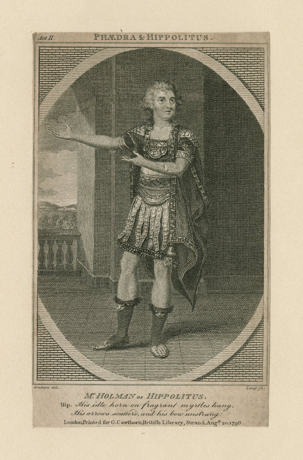 Mr. Holman as Hippolitus ... [in Smith's Phaedra and Hippolytus] [graphic] / Graham, del. ; Leney, sc.