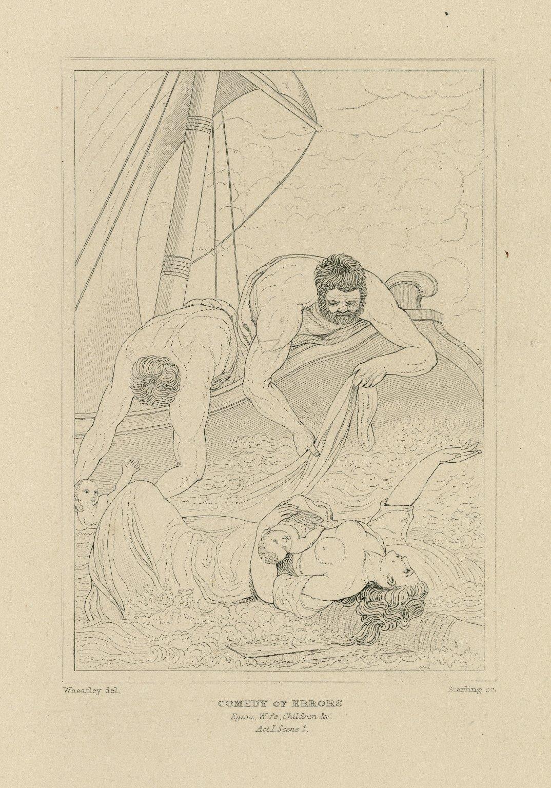 Comedy of errors, Egeon, Wife, Children &c., act I, scene 1 [graphic] / Wheatley del. ; Starling sc.