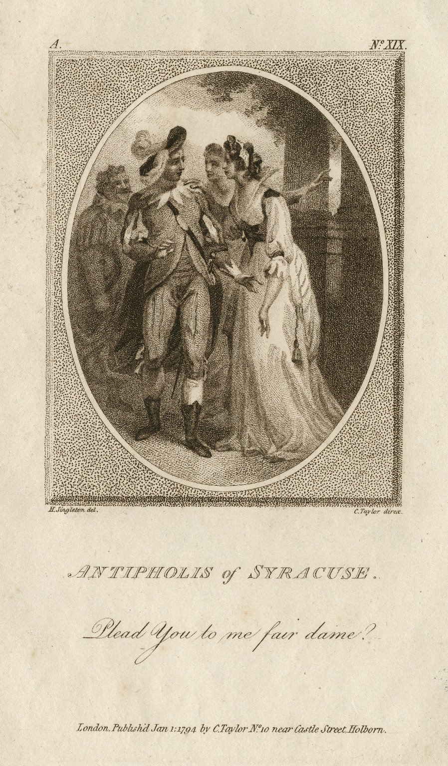 Antipholis of Syracuse: Plead you to me, fair dame? [Comedy of errors, act II, scene 2] [graphic] / H. Singleton, del. ; C. Taylor, direx.