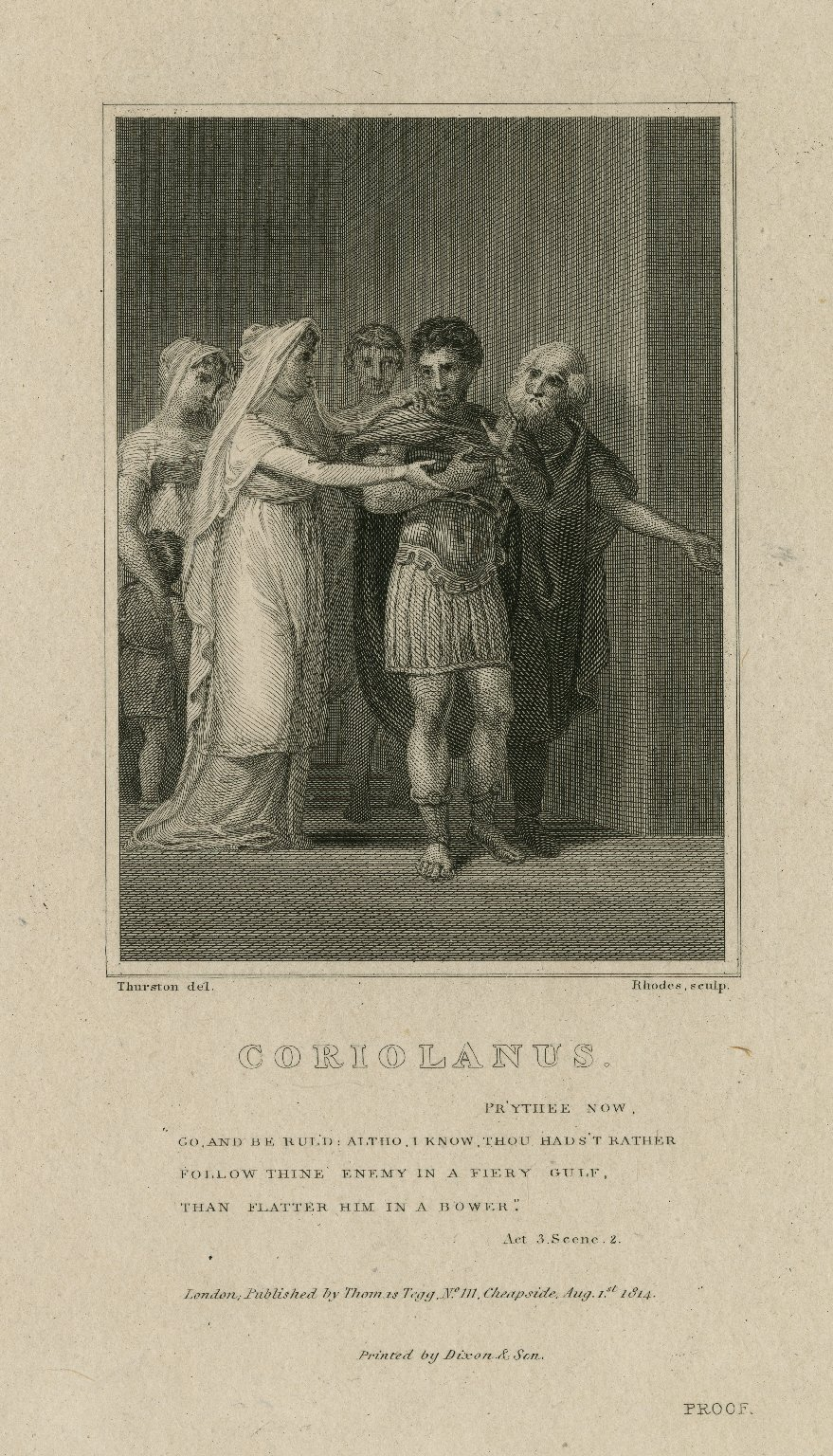 Coriolanus, ... Go, and be rul'd; altho, I know, thou hads't rather follow thine enemy ... act 3, scene 2 [graphic] / Thurston, del. ; Rhodes, sculp.