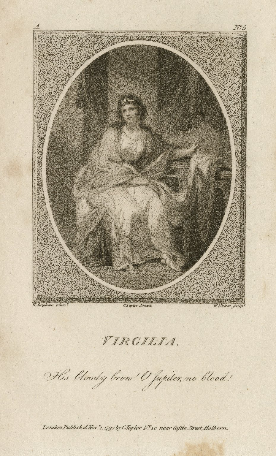 Virgilia [character in Coriolanus]: His bloody brow! O Jupiter, no blood! [graphic] / H. Singleton, inxt. ; C. Taylor, dirext. ; W. Nutter, sculpt.