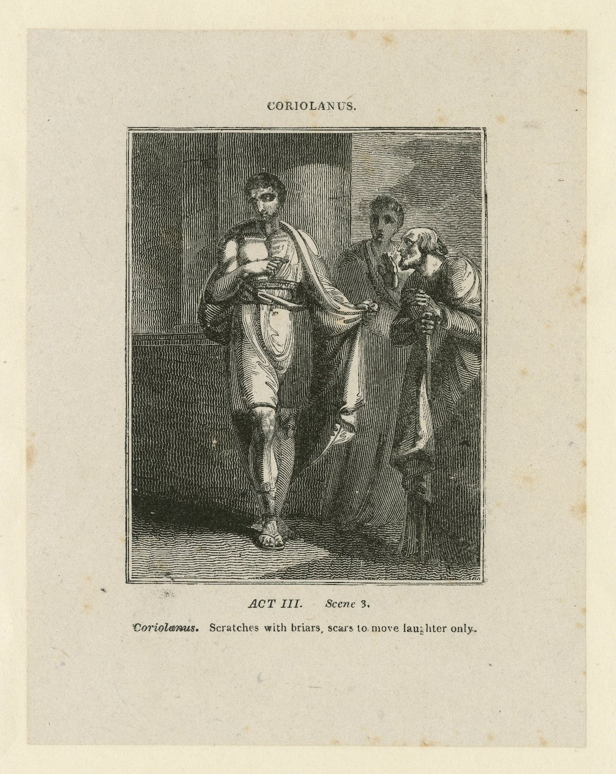 Coriolanus, act III, scene 3, Coriolanus: Scratches with briars, scars to move laughter only [graphic] / engraved by Allen Robert Branston ; [John Thurston].
