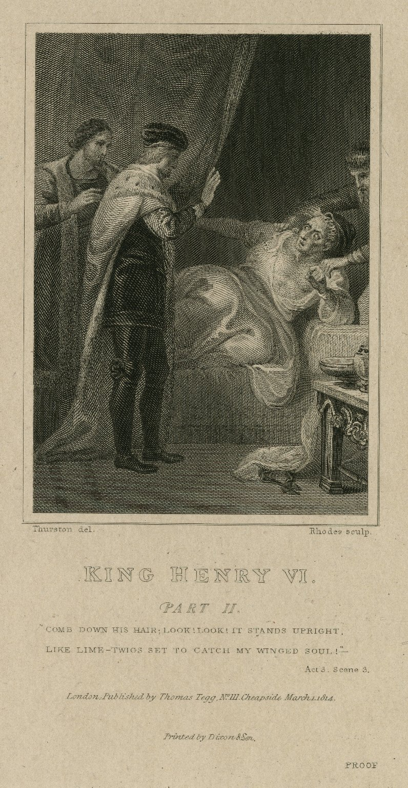 King Henry VI, part II, Comb down his hair, look! it stands upright ... act 3, scene 3 [graphic] / Thurston del. ; Rhodes sculp.