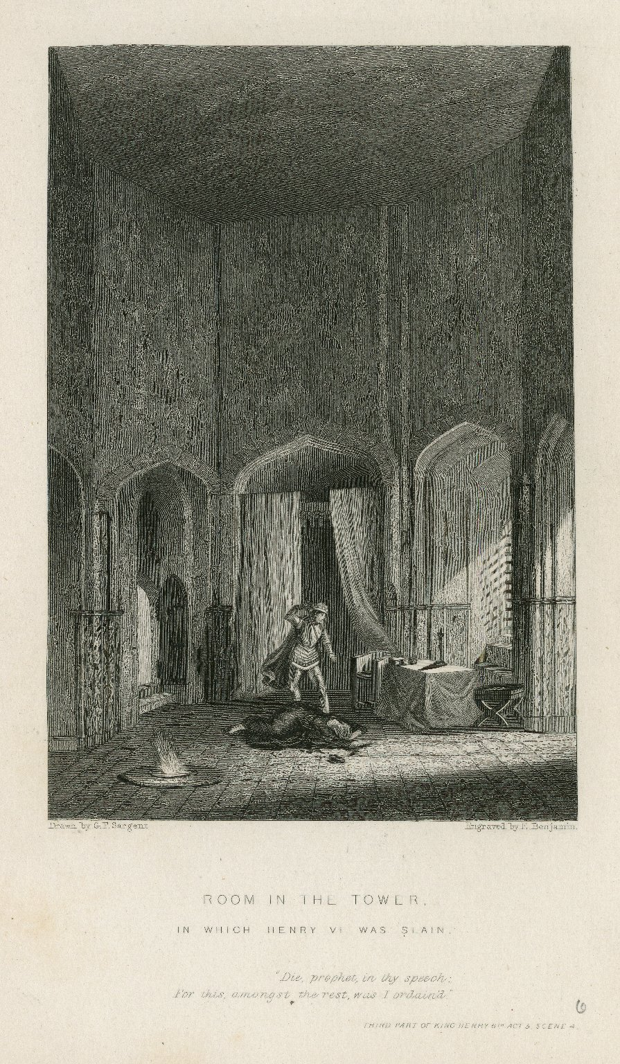 Room in the Tower in which Henry VI was slain ... third part of King Henry 6th, act 5, scene 4 [i.e. scene 6] [graphic] / drawn by G.F. Sargent ; engraved by E. Benjamin.